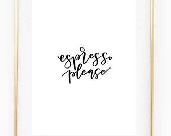 INSTANT DOWNLOAD-Espresso Please Print/Coffee Lover Print/Coffee Print/Modern Calligraphy Print