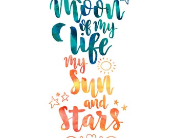 Moon of my Life - Game of Thrones quote - Instant Download
