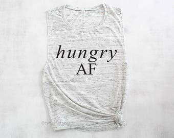 Hungry AF muscle tank top, funny workout tank, hungry exercise shirt, gains shirt, lifting shirt, trendy gym tank