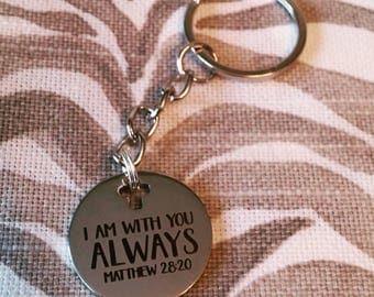 Matthew 28:20 Keychain//I am with you always