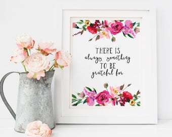Inspirational quote, to be grateful, home quote art, life quote poster, floral print quote, flower wall art, motivational print, love quote