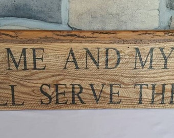 """Large """"As for me and my house, we will serve the Lord"""", rough Sawn oak wood sign"""
