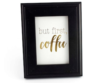 But First Coffee Print - Coffee Lover - Gold Foil Print - Cubicle Decor - Framed Mini Print - Desk Accessory