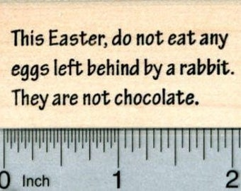 Easter Bunny Quote Rubber Stamp, Do Not Eat Eggs E31813 Wood Mounted