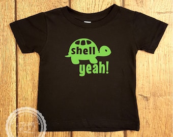 Shell Yeah Turtle TShirt- Toddler Infant Baby Boy Girl Funny Tshirt- Kids Smart Humor Clothing- Baby Shower Gift- Ninja Turtle Party -#009