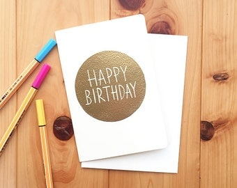 happy birthday note card, hand printed and embossed birthday greeting card, cards for friends family work, encouragement card, GOLD