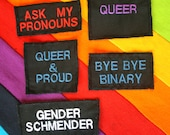 QUEER SLOGANS- Embroidered Patch or Badge– Queer LGBT Identity Accessory- Ask My Pronouns, Queer and Proud