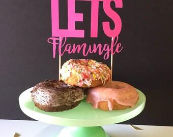 Lets Flamingle Cake Topper