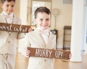 Hurry Up, I Want Cake Ring Bearer Signs