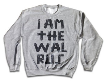 I am the Walrus Sweatshirt - Retro Rock Fashion for men and women
