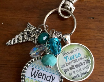 "Nurse, RN GIFT Personalized key chain, necklace- ""When you're a Nurse you know that everyday you will touch a life NICU, dr, rn, bsn"