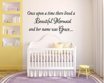 Once Upon A time there lived a beautiful mermaid-Personalized Girls Room Vinyl Wall Decal- Childrens Room Playroom  Home Wall Decor