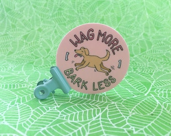 Wag More, Bark Less Sticker