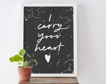 I Carry Your Heart Constellation Print - Star Constellation Print - Typography Print