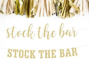 Stock the Bar Party Banner, Bachelorette Decor, Couples Shower Decor, Engagement Party, Housewarming Party, Bridal Shower Decor