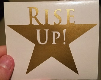 Car Decal - Hamilton Musical Theatre Rise Up Vinyl Laptop Sticker