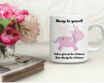 Always Be Yourself Unicorn Mug. Ceramic Mug Gift. Coffee Cup. Tea Drinkers Gift. Coffee Lovers Gift. Unicorn Gift. Unicorn Mug. Cute Gift