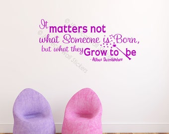 It matters not what Someone is Born -Dumbledore Quote Nursery Wall Decal harry potter wall stickers jrd-qw-33