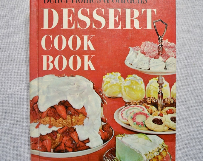 Dessert Cookbook Better Homes and Gardens Vintage Recipe Book PanchosPorch