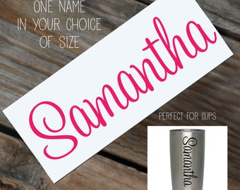 One Name in any size decal for cup, laptop, etc.