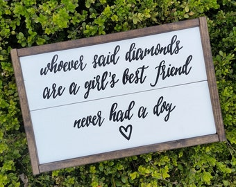 Whoever said diamonds are a girl's best friend.. handpainted wooden sign