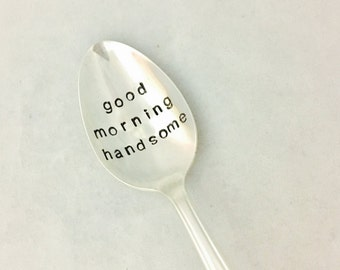 Good Morning Handsome Hand Stamped Vintage Silver Plate Spoon