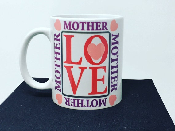 Love Mother Mug, Coffee Mug, Mother's Day Mug, Mothers day Gift, Gift for mom, Mothers day, mom mug, mug, Mother's day Gift, Mom Gift
