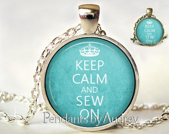 Keep Calm and Sew On,Necklace,Pendant,Jewelry, Inspirational,Gift,Her,Quote,Gift,Print,Encouraging,Inspiring,Art,Word,Glass,Dome