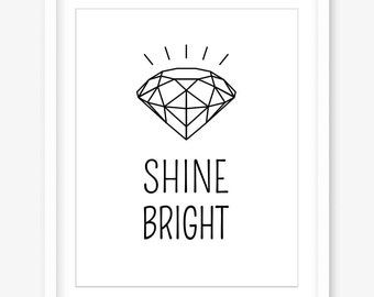 Printable diamond poster - shine bright inspirational quote print - printable black and white poster - digital artwork - INSTANT DOWNLOAD