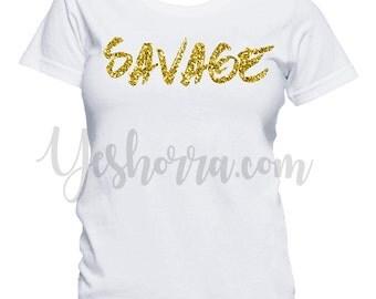 Savage Shirt, Glitter Gold Savage T-Shirt, Women's Savage T-Shirt,  Ladies Graphic T-Shirt