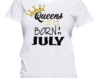 Queens Are Born In July Shirt, Birthday T-Shirt, Birthday Girl Shirt, 21st Birthday, Birthday Shirt, Birthday Girl, Queens are born