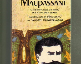 Guy De Maupassant, Ed. by F Steegmuller. Dell/Laurel 1959 1st Ed. Paperback. VG Condition. Collectible. A Novel, an Essay, 11 Short Stories