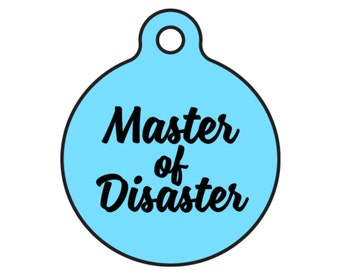 """Funny Cat or Dog ID Tag """"Master of Disaster"""" Personalized Custom Pet Tag"""