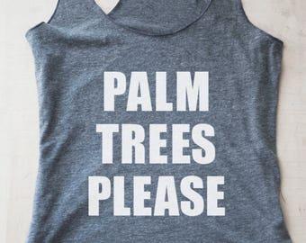 Palm Trees Please Tank