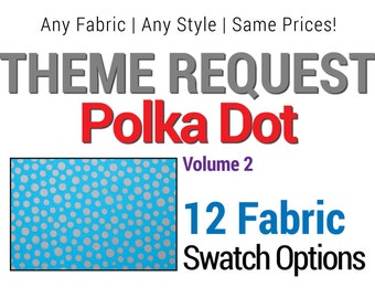 Volume 2 of 2 | View my Available Polka Dot Themed Fabrics.  DO NOT PURCHASE listing, Not For Sale.