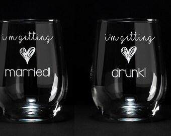 Funny Bachelorette Wine Glasses, Funny Wine Glasses, Getting Drunk Wine Glass, Getting Married Wine Glass, Bridesmaid Wine Glass, Set of 2