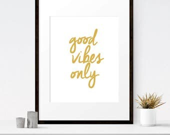 Good vibes only, Gold print art, Gold typography art, Motivational art, Quote poster, Instant download, Gold wall art, Hand lettered print