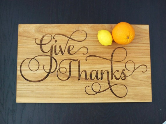 Give Thanks Engraved Cutting Board Made of Cherry, Walnut, Maple or White Oak Wood. Kitchen Decor-Housewarming Gift-Wedding Gift-Faith Gift