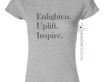 Enlighten Uplift Inspire Tee, Graphic Tees, Statement Tee, Quote T-shirt, Printed Sweater, Printed Tee, Motivational Shirt, Election Shirt