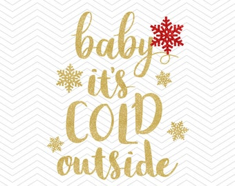 Baby its cold outside quote Frame DXF SVG PNG eps Vinyl winter christmas valentine decal Cricut Design, Silhouette studio, Instant Download