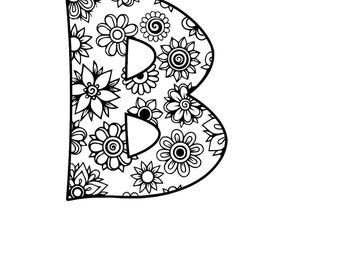 Letter B Alphabet Flowers SVG / JPEG / PNG /pdf / use with Silhouette Studio and Cricut Design Space - Commercial Use - Adult Coloring Page