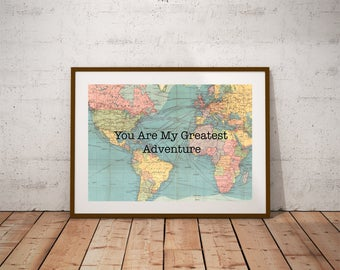 You Are My Greatest Adventure World Map Poster Map Art