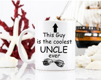 Unlce Mug, This Guy Is The Coolest Uncle Ever Coffee Mug, Custom Uncle mug, Gift for Uncle, Gift for brother, New Uncle Gift
