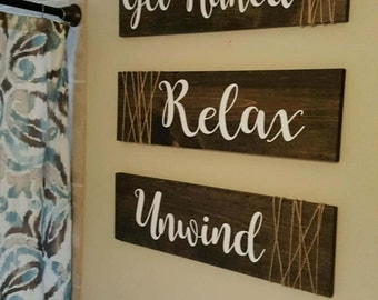 Get Naked, Relax, Unwind rustic signs with vinyl and jute twine