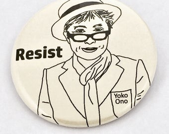 Yoko Ono Resistance - political protest pin back button