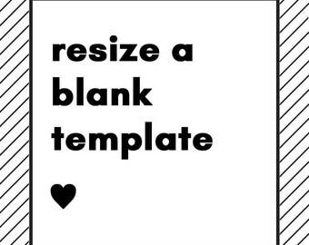 Resize a blank template