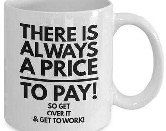 Motivational Coffee/Tea Mug - Price to Pay -