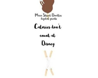 Calories Don't Count At Disney // Digital Print