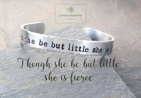 Though She Be But Little She Is Fierce Quote Bracelet Hand