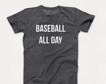 Baseball All Day Saying Graphic T Shirt Typography Quote Sports Themed Unisex Heather Gray and White Baseball Text Tee Shirt